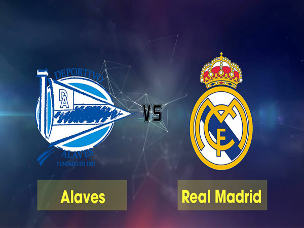 Alaves vs Real Madrid (23h30 ngày 06/10: Giải Vô Địch Tây Ban Nha)