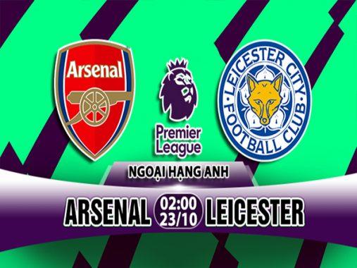 Nhận định Arsenal vs Leicester, 02h00 ngày 23/10: Giải Ngoại hạng Anh