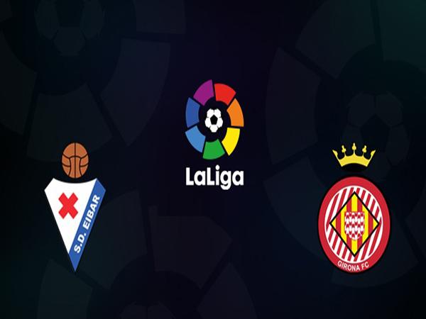 Girona vs Eibar (18h00 ngày 06/10: Giải Vô Địch Tây Ban Nha)