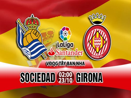 Nhận định Sociedad vs Girona, 02h00 ngày 23/10: Giải Vô Địch Tây Ban Nha