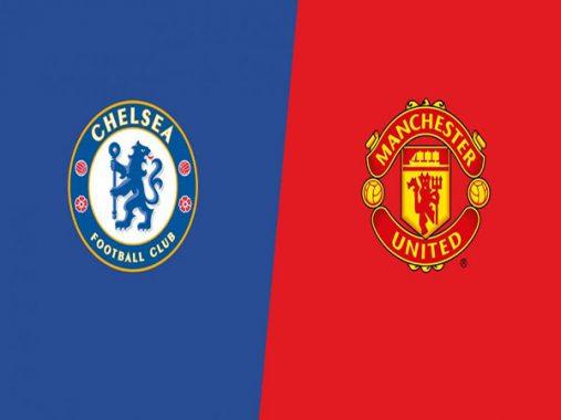 Nhận định Chelsea vs Man United, 18h30 ngày 20/10