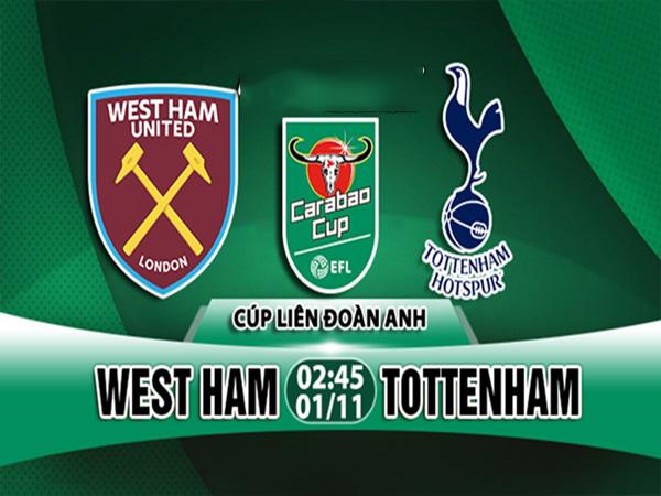 Nhận định West Ham vs Tottenham, 02h45 ngày 01/11: Cúp Liên đoàn Anh