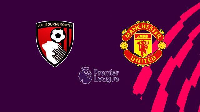 Nhận định Bournemouth vs MU, 19h30 ngày 3/11