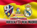 Nhận định Huesca vs Real Madrid 22h15, 09/12 (VĐQG Tây Ban Nha)