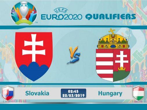 Nhận định Slovakia vs Hungary, 2h45 ngày 22/03