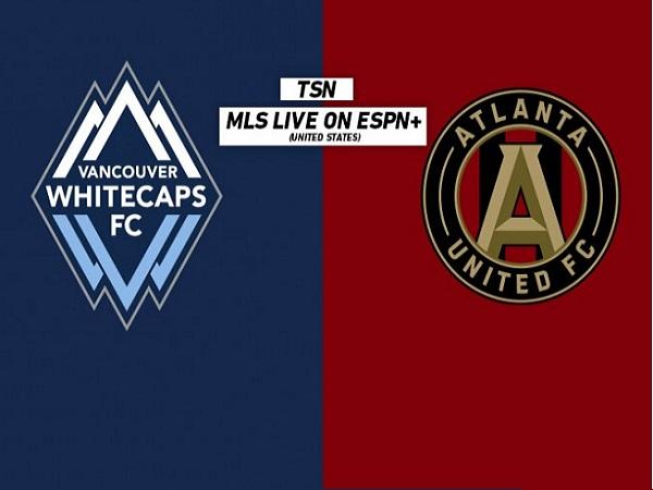 Nhận định Vancouver vs Atlanta United, 9h00 ngày 16/05