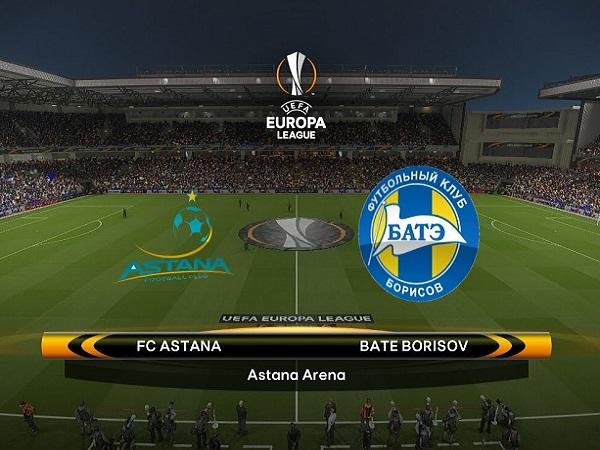 Nhận định Astana vs BATE Borisov, 21h00 ngày 22/08