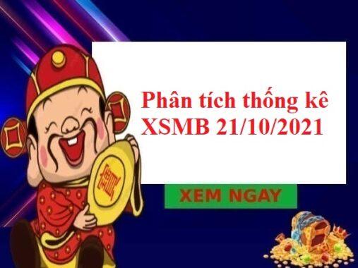 Phân tích thống kê XSMB 21/10/2021 hôm nay