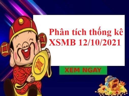 Phân tích thống kê XSMB 12/10/2021 hôm nay
